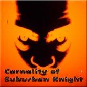 Carnality of Suburban Knight