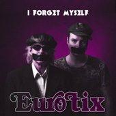 I Forget Myself