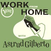 Work From Home with Astrud Gilberto