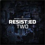 RESIST:ED TWO