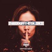 Through The Silence (Crypton Remix)