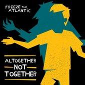 Altogether Not Together