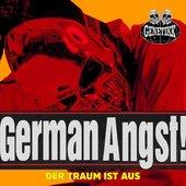GERMAN ANGST! (DER TRAUM IST AUS)