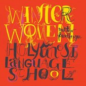 Winter Women / Holy Ghost Language School.