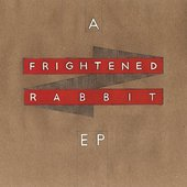 A Frightened Rabbit EP [Explicit]