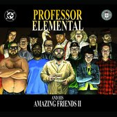 Professor Elemental and His Amazing Friends: Part 2