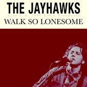 Walk So Lonesome