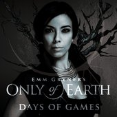 Emm Gryner's Only of Earth: Days of Games