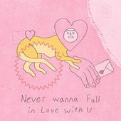 Never Wanna Fall in Love With U - Single
