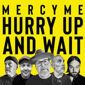 Hurry Up and Wait - Single