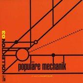 Kollektion 03: Populäre Mechanik (Compiled by Holger Hiller)