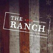 The Ranch (A Netflix Original Series Official Soundtrack)