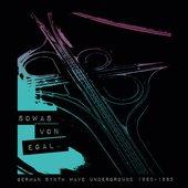 Sowas von egal (German Synth Wave Underground 1980-85)