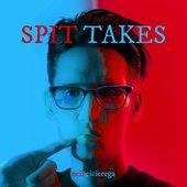 Spit-Takes