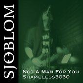 Not a Man for You (Shameless3030) - Single