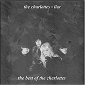 Liar - The Best Of The Charlottes