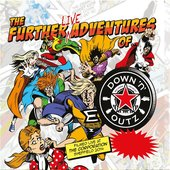 The Further Live Adventures of…