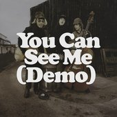 You Can See Me (Demo)