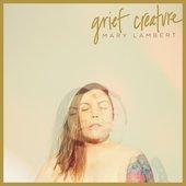 Grief Creature [Explicit]
