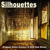 Silhouettes (Original Radio Version & EDM Dub Remix)