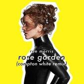 Rose Garden (Compton White Remix) - Single
