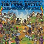 The Final Battle: Sly & Robbie vs. Roots Radics