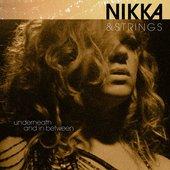 Nikka & Strings, Underneath and in Between
