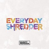 Everyday Shredder - EP