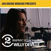 Jan Douwe Kroeske presents: 2 Meter Sessions #866 - Willy DeVille