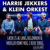 Later Is Al Lang Begonnen & Vroeger Komt Nog 1 Keer Terug (Live in Carré)