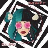 Tag, You're It (REZZ Remix)