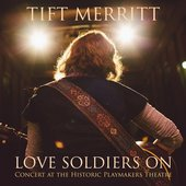 Love Soldiers On: Concert At The Historic Playmakers Theatre