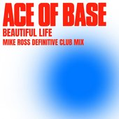 Beautiful Life (Mike Ross Definitive Club Mix)