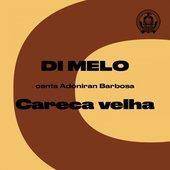 Careca Velha (Di Melo Canta Adoniran Barbosa)