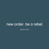 Be a Rebel (Remixed)