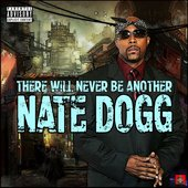 There Will Never Be Another Nate Dogg [Explicit]