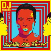 Kiss Me Hard (feat. Mad Mark) [DJ Antoine Vs Mad Mark 2K20 Mix] - Single