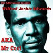 Wilfred Jackie Edwards aka Mr. Cool