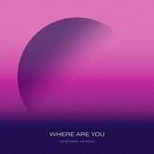 Where Are You (Alternate Version)