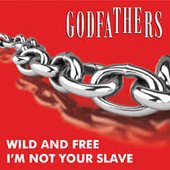 I'm Not Your Slave & Wild and Free - Single