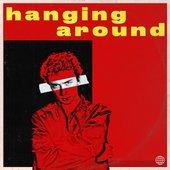 Hanging Around - Single