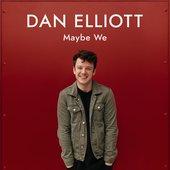 Dan Elliott - Maybe We