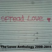 Spread Love: The Loves Anthology 2000-2011