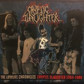 The Lowlife Chronicles - Cryptic Slaughter 1984-1988