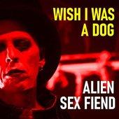 Wish I Was A Dog [Explicit]