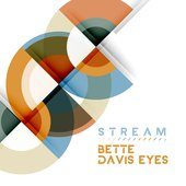 Stream - Bette Davis Eyes