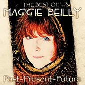 Past Present Future (The Best Of Maggie Reilly)