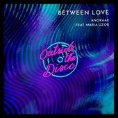 Between Love (feat. Maria Uzor) - Single