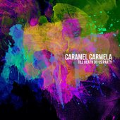 Caramel Carmela - Till Death Do Us Party