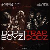 Dope Boyz & Trap Godz